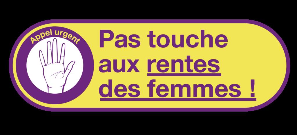 Pas touche aux rentes des femmes !